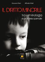 Il diritto minorile. Tra criminologia e processo penale
