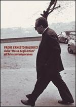 Padre Ernesto Balducci dalla «Messa degli artisti» all'arte contemporanea