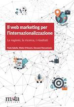 Il web marketing per l'internazionalizzazione. Le ragioni, la ricerca, i risultati