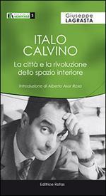 Italo Calvino. La città e la rivoluzione dello spazio interiore