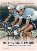 Nell'ombra di Fausto. La vita sportiva di Riccardo Filippi