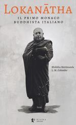Lokanatha, il primo monaco buddhista italiano. Vita e insegnamenti