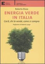 Energia verde in Italia. Cos'è, chi la vende, come si compra
