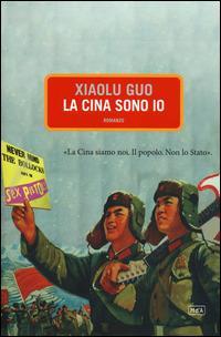 La Cina sono io - Xiaolu Guo - copertina