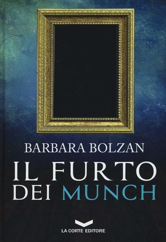 Il furto dei Munch - Barbara Bolzan - copertina