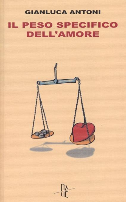 Il peso specifico dell'amore - Gianluca Antoni - copertina