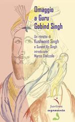 Omaggio a Guru Gobind Singh. Un ritratto di Khushwant Singh