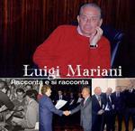 Luigi Mariani. Racconta e si racconta
