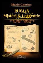Puglia. Misteri e leggende