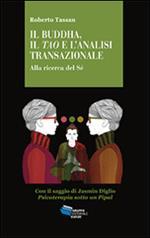Il Buddha, il Tao e l'analisi transazionale. Alla ricerca del Sé