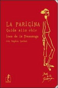 La parigina. Guida allo chic - Ines de La Fressange,Sophie Gachet - copertina