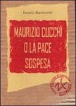 Maurizio Cucchi e la pace sospesa