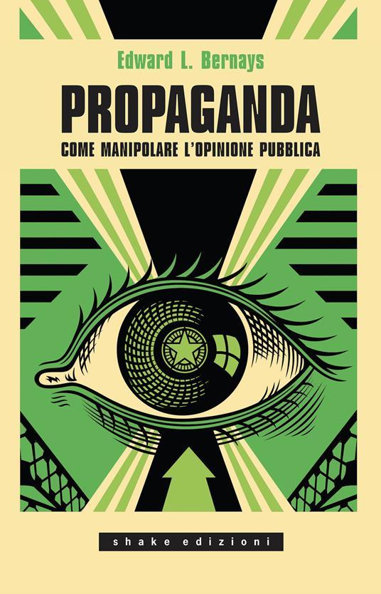 Propaganda. Come manipolare l'opinione pubblica - Edward L. Bernays - copertina