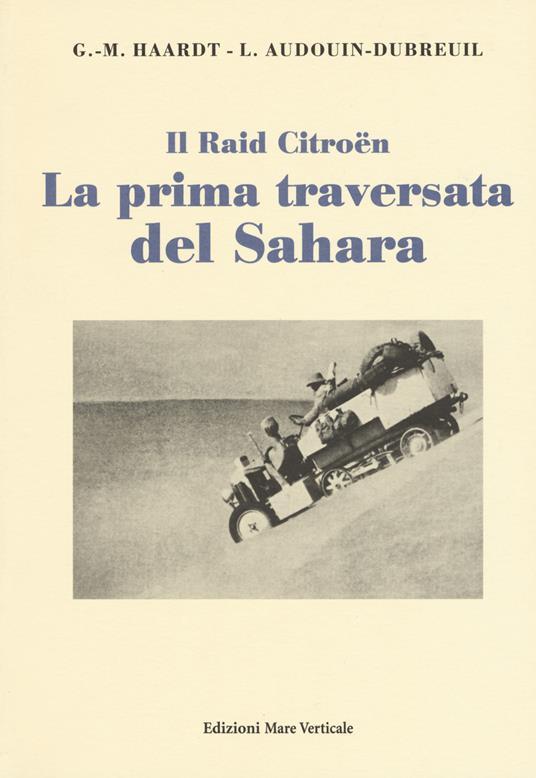 La prima traversata del Sahara - Georges-Marie Haardt,Louis Audouin-Dubreuil - copertina