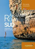 Arrampica Roma Sud. Information and access. Guide to climbing areas. Ediz. bilingue