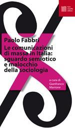 Le comunicazioni di massa in Italia: sguardo semiotico e malocchio della sociologia