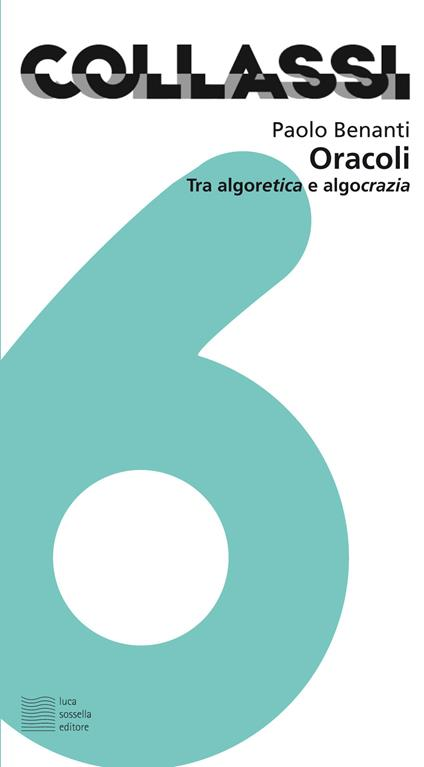Oracoli. Tra algoretica e algocrazia - Paolo Benanti - copertina