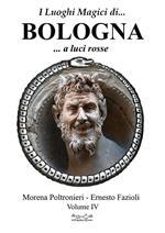 I luoghi magici di... Bologna. Vol. 5: A luci rosse.