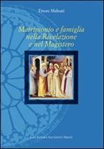 Matrimonio e famiglia nella rivelazione e nel magistero