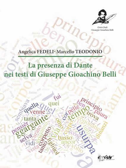 La presenza di Dante nei testi di Giuseppe Gioachino Belli - Angelica Fedeli,Marcello Teodonio - copertina