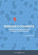 Persona e comunità. L'eredità di Emmanuel Mounier, il dialogo tra le generazioni