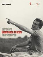 Ritrovare Gianfranco Frattini rediscovered