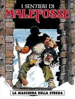 La maschera della strega. I sentieri di Malefosse. Vol. 3