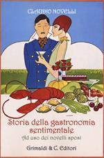 Storia della gastronomia sentimentale ad uso dei novelli sposi
