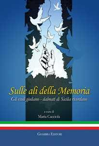 Sulle ali della memoria. Gli esuli giuliano-dalmati di Sicilia ricordano