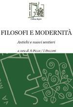 Filosofi e modernità. Antichi e nuovi sentieri