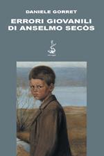 Errori giovanili di Anselmo Secòs
