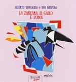 La zanzara, il gallo e l'oboe. Ediz. a colori
