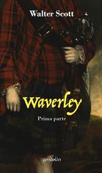 Waverley. Vol. 1: Prima parte.