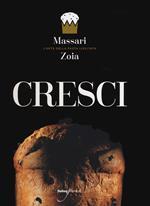 Cresci. L'arte della pasta lievitata. Ediz. italiana e inglese