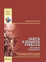 Sanità e insanità pubblica nell'Italia neoliberista. Dalla conquista del diritto alla salute all'ideologia della sua negazione