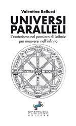 Universi paralleli. L'esoterismo nel pensiero di Leibniz per muoversi nell'infinito