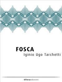 Fosca - Igino Ugo Tarchetti - ebook