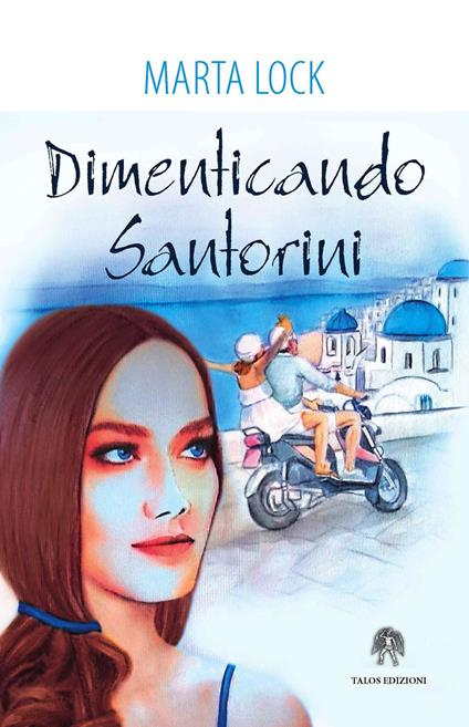 Dimenticando Santorini - Marta Lock - copertina