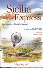 Sicilia express. Due terranauti in treno tra saperi e gusto