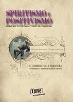 Spiritismo e positivismo. Tavolini e medium al tempo di Lombroso