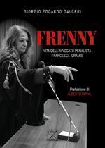 Frenny. Vita dell'avvocato penalista Francesca Cramis