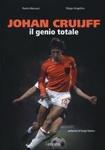 Johan Cruijff. Il genio totale