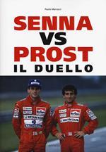 Senna vs Prost. Il duello