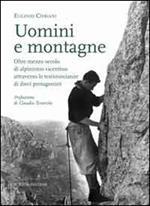 Uomimi e montagne. Oltre mezzo secolo di alpinismo vicentino attraverso le testimonianze di dieci protagonisti