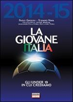 La giovane Italia 2014-2015. Gli under 19 in cui crediamo