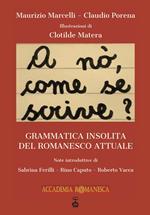 A nò, come se scrive?. Grammatica insolita del romanesco attuale