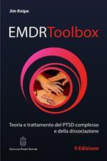 EMDR Toolbox. Teoria e trattamento del PTSD complesso e della dissociazione