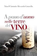 A passo d'uomo nelle terre del vino