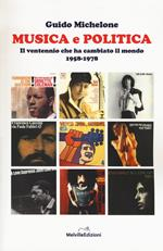 Musica e politica. Il ventennio che ha cambiato il mondo 1958-1978