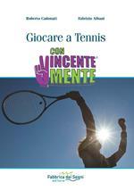 Giocare a Tennis. ConVincenteMente